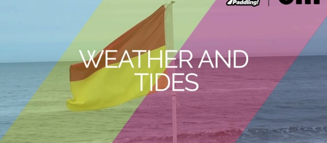 Video explaining how weather and tides affect paddling